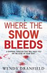 Where the Snow Bleeds by Wendy Dranfield