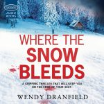 Whee the Snow Bleeds by Wendy Dranfield