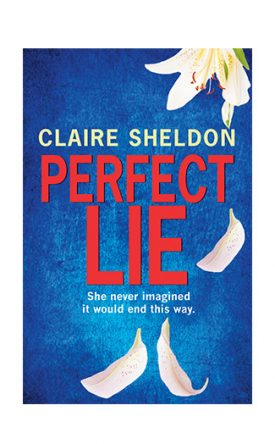 Perfect Lie by Claire Sheldon