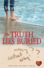 The Truth Lies Buried by Morton S Gray